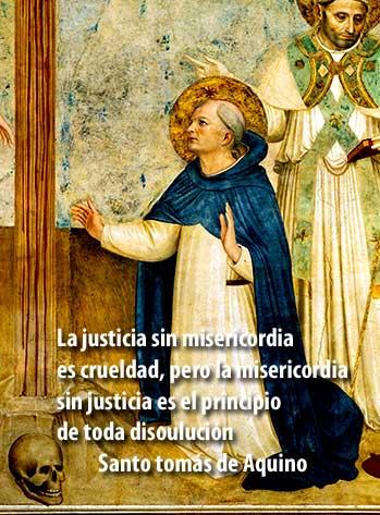 La justicia sin misericordia es crueldad. La misericordia sin justicia es disolución