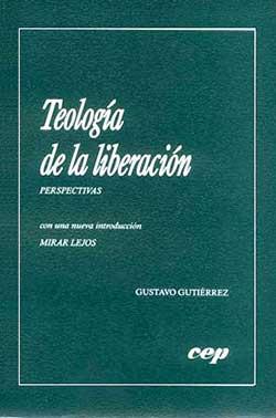 libro Teología de Liberación de 1971, el Padre Gutiérrez
