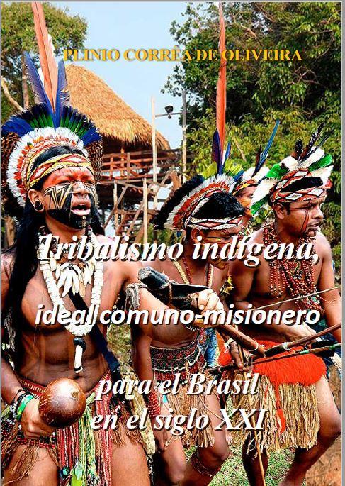 Tribalismo Indígena, ideal comuno-misionero para el siglo XXI