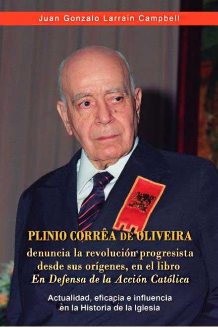 Plinio Corrêa de Oliveira denuncia la revolución progresista desde sus orígenes.